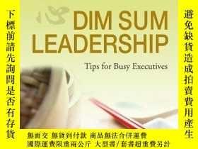 二手書博民逛書店罕見Dim Sum Leadership - Tips for