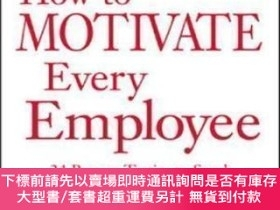 全新書博民逛書店HowTo Motivate Every Employee: 24 Proven Tactics To Spark