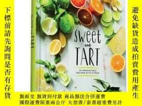 二手書博民逛書店酸甜:70種不可抗拒的柑橘食譜罕見英文原版 Sweet and Tart: 70 Irresistible Rec