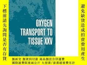 二手書博民逛書店Oxygen罕見Transport To Tissue Xxv (advances In Experimental