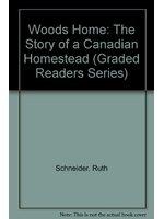 博民逛二手書《Woods Home: The Story of a Canadi