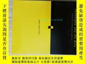二手書博民逛書店philosophy罕見and the arts Volume