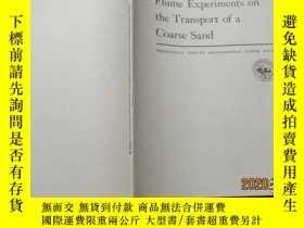 二手書博民逛書店Flume罕見Experiments on the Transport of a Coarse SandY23