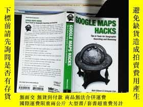 二手書博民逛書店Google罕見Maps Hacks:Tips & Tools for Geographic Searching