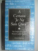 【書寶二手書T5/字典_GCH】A Certain Je Ne Sais Quoi-The Origin of Fore