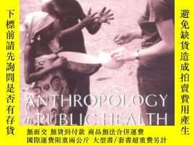 二手書博民逛書店Anthropology罕見In Public HealthY3