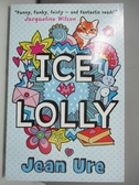 【書寶二手書T2/少年童書_AML】Ice Lolly_Ure, Jean