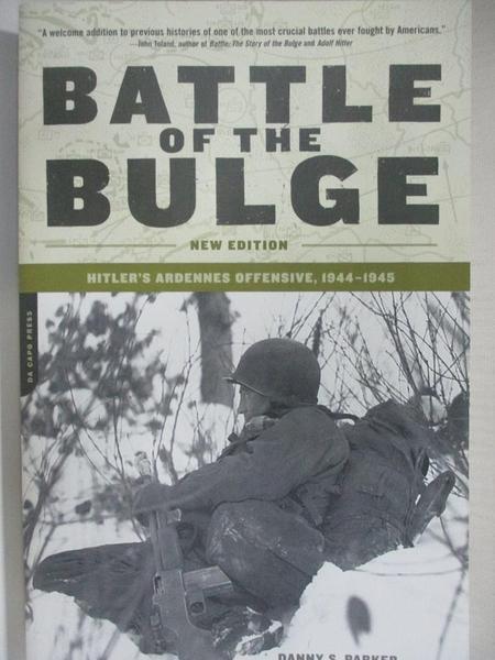 【書寶二手書T9/歷史_KC1】The Battle Of The Bulge: Hitler's Ardennes Offensive, 1944-1945_Parker, Danny S.
