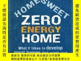 二手書博民逛書店Home罕見Sweet Zero Energy Home: What It Takes to Develop Gr
