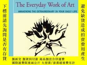 二手書博民逛書店The罕見Everyday Work Of ArtY256260 Eric Booth Iuniverse