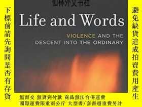 二手書博民逛書店【罕見】2006年 Life And Words: Violen