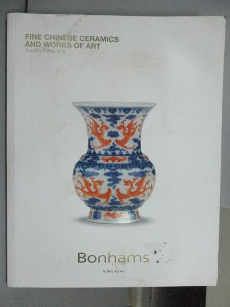 【書寶二手書T5/收藏_PCI】Bonhams_Fine Chinese Ceramics..._2016/6/2