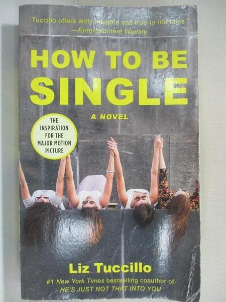 【書寶二手書T1/原文小說_BUM】How to Be Single_Tuccillo, Liz