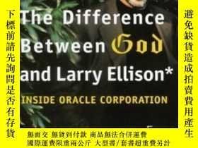 二手書博民逛書店The罕見Difference Between God And Larry Ellison : *god Does