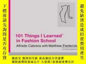 二手書博民逛書店101罕見Things I Learned In Fashion SchoolY256260 Alfredo