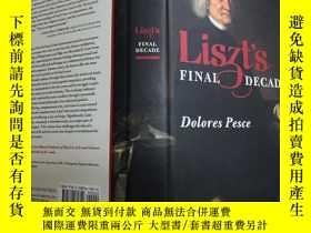 二手書博民逛書店Liszt s罕見Final Decade 李斯特的最後十年Y2