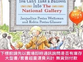 二手書博民逛書店You罕見Can t Take A Balloon Into The National GalleryY256
