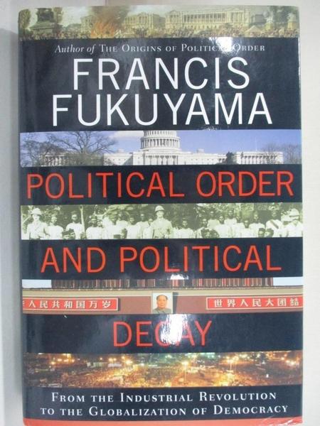 【書寶二手書T1/歷史_D13】Political Order and Political Decay: From the Industrial…