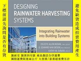 二手書博民逛書店Designing罕見Rainwater Harvesting Systems: Integrating Rain