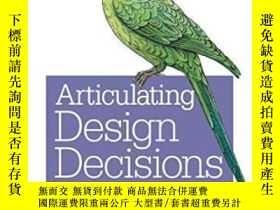 二手書博民逛書店Articulating罕見Design Decisions-闡明設計決策Y436638 Tom Greeve