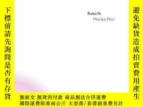二手書博民逛書店Rebirth:罕見Recent Work by Mariko MoriY360448 Motoatsu Sa