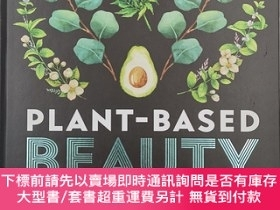 二手書博民逛書店Plant-Based罕見Beauty: The Essential Guide to Detoxing Your