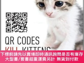 二手書博民逛書店預訂Qr罕見Codes Kill Kittens: How To Alienate Customers, Dish
