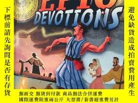 二手書博民逛書店Epic罕見Devotions: 52 Weeks in the Story That Changed the W