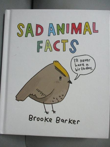 【書寶二手書T2/兒童文學_NJQ】Sad Animal Facts_Brooke Barker