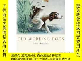 二手書博民逛書店Old罕見Working Dogs-Y465786 David Hancock Shire Publicati