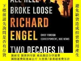 二手書博民逛書店And罕見Then All Hell Broke LooseY364682 Richard Engel Sim
