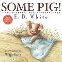 二手書博民逛書店 《Some Pig!: A Charlotte s Web Picture Book》 R2Y ISBN:0060781610│Harper Collins