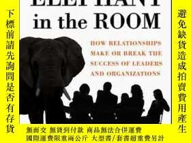 二手書博民逛書店Elephant罕見in the Room: How Relationships Make or Break th