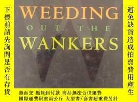 二手書博民逛書店除掉亡靈者罕見weeding out the wankers(英