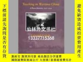 二手書博民逛書店【罕見】Teaching in Wartime China272