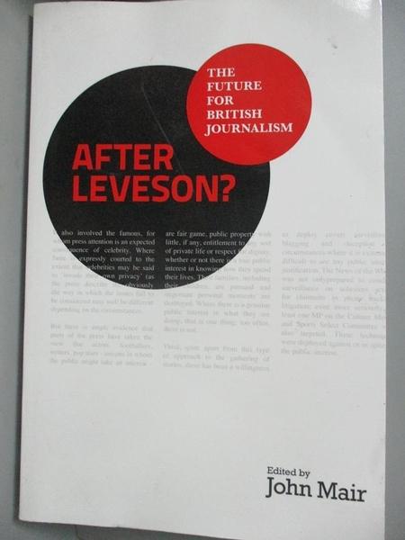 【書寶二手書T2/大學藝術傳播_JDA】After Leveson? - the Future for British Journalism_John Mair