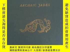 二手書博民逛書店【包罕見】Chinese Archaic Jades C. T.