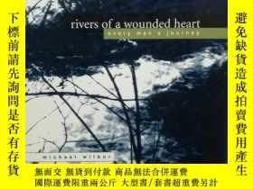 二手書博民逛書店Rivers罕見of a Wounded Heart Every