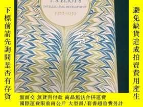 二手書博民逛書店T.S.Eliot's罕見Intellectual Develo
