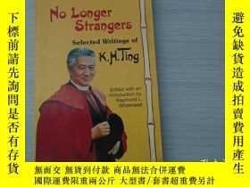 二手書博民逛書店No罕見Longer Strangers( 大32開平裝一本,扉