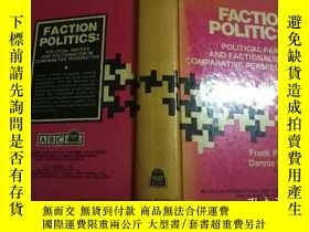 二手書博民逛書店Faction罕見Politics: Political Parties and Factionalism in