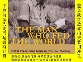 二手書博民逛書店The罕見Man Who Fed The WorldY255562 Hesser, Leon  Carter,