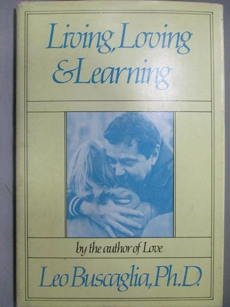 【書寶二手書T5/原文書_ORV】Living Loving&Learning_Leo Buscaglia,Ph
