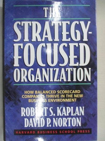 【書寶二手書T9/財經企管_D64】The Strategy-Focused Organization: How Balanced Scorecard _ROBERT S. KAPLAN
