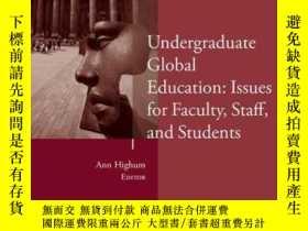 二手書博民逛書店Undergraduate罕見Global Education: Issues for Faculty, Staf