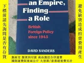 二手書博民逛書店Losing罕見an Empire, Finding a Role: British Foreign Policy