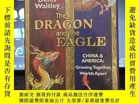 二手書博民逛書店罕見~ The Dragon and the Eagle: China and America: Growing