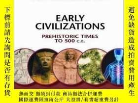 二手書博民逛書店Early罕見Civilizations: Prehistoric Times to 500 C.E.-早期文明:
