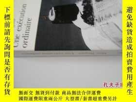 二手書博民逛書店法文原版罕見《一次正常行刑》 Une Execution OrdinaireY7215 Marc Dugain