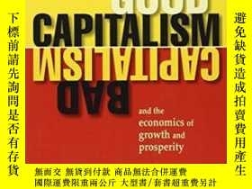二手書博民逛書店Good罕見Capitalism, Bad Capitalism, And The Economics Of Gr